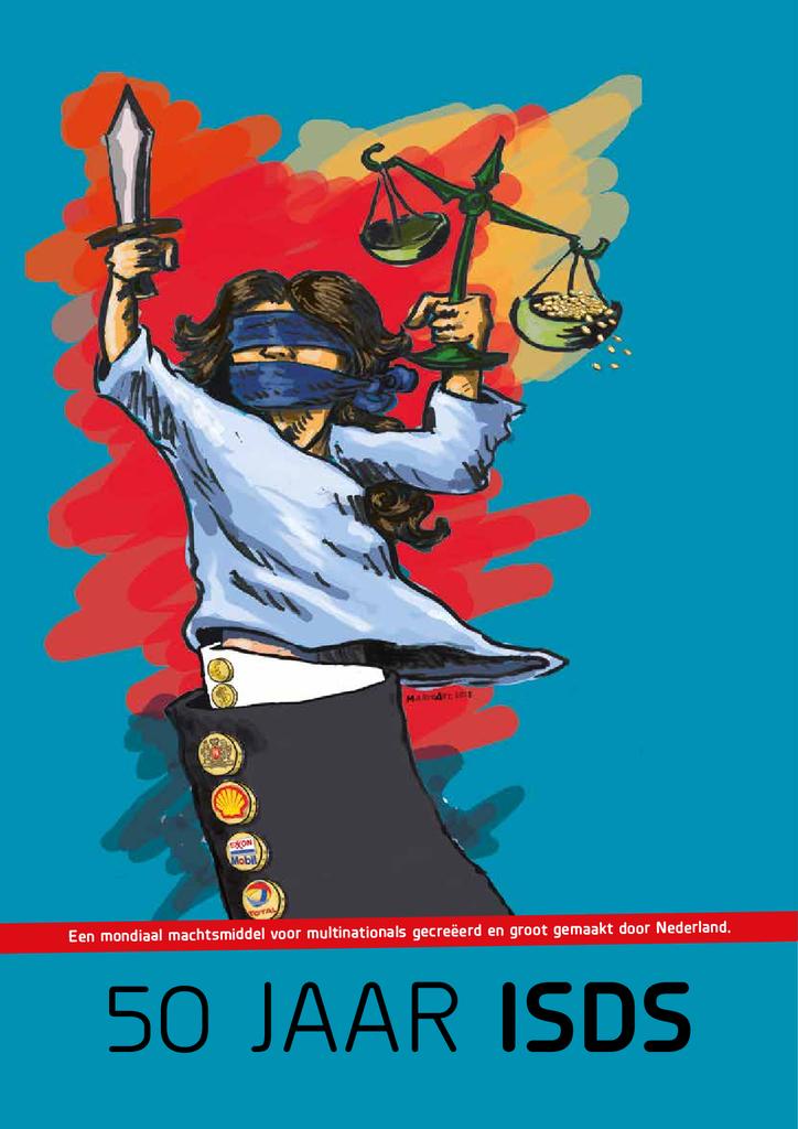 Voorbeeld van de eerste pagina van publicatie '50 jaar ISDS - een mondiaal machtsmiddel voor multinationals bedacht en groot gemaakt door Nederland'