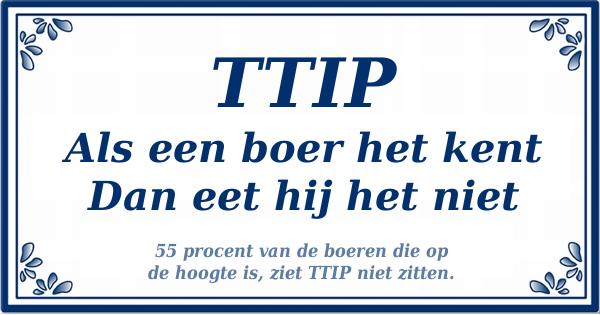 TTIP. Als een boer het kent, dan eet hij het niet.