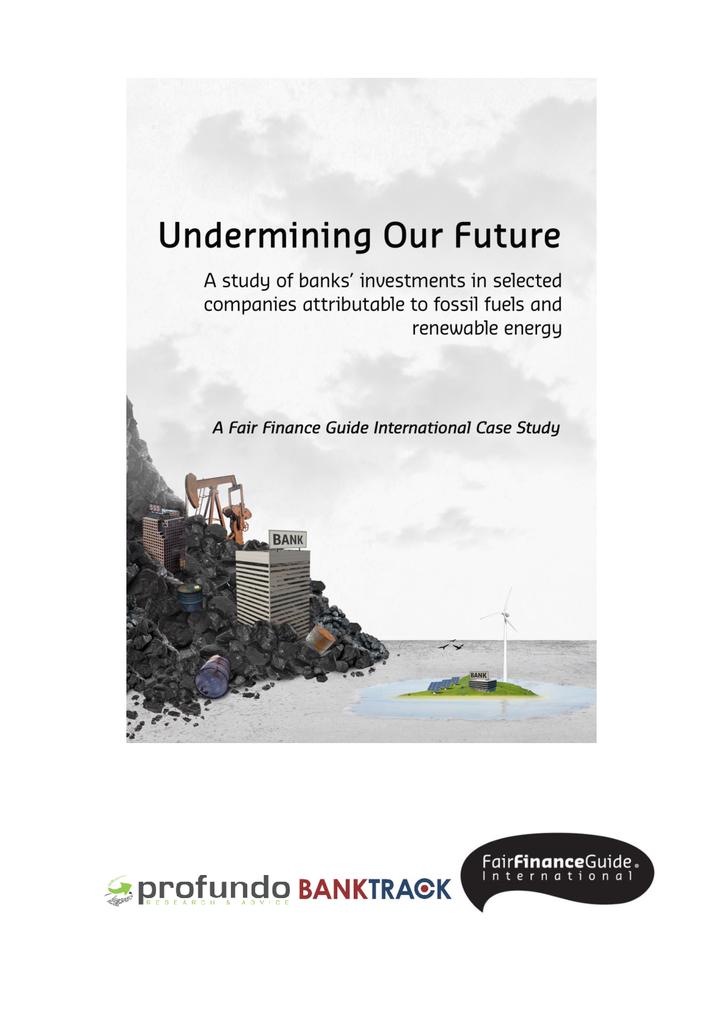 Voorbeeld van de eerste pagina van publicatie 'Banken ondermijnen onze toekomst met slechte investeringen in energie (volledige rapport)'