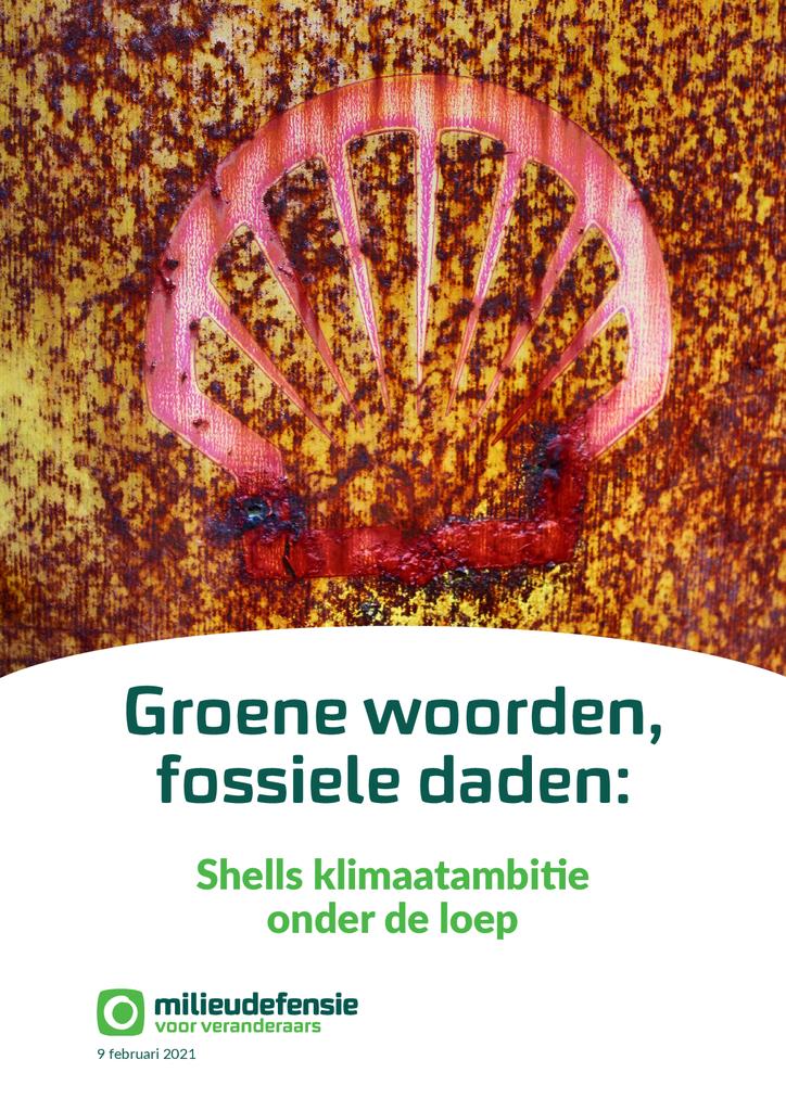 Voorbeeld van de eerste pagina van publicatie 'Rapport:  groene woorden, fossiele daden, Shell's klimaatambities onder de loep'