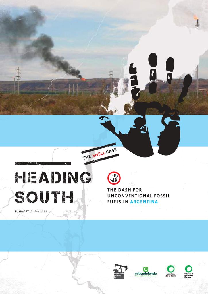 Voorbeeld van de eerste pagina van publicatie 'Heading South - the dash for unconventional fossil fuels in Argentina'