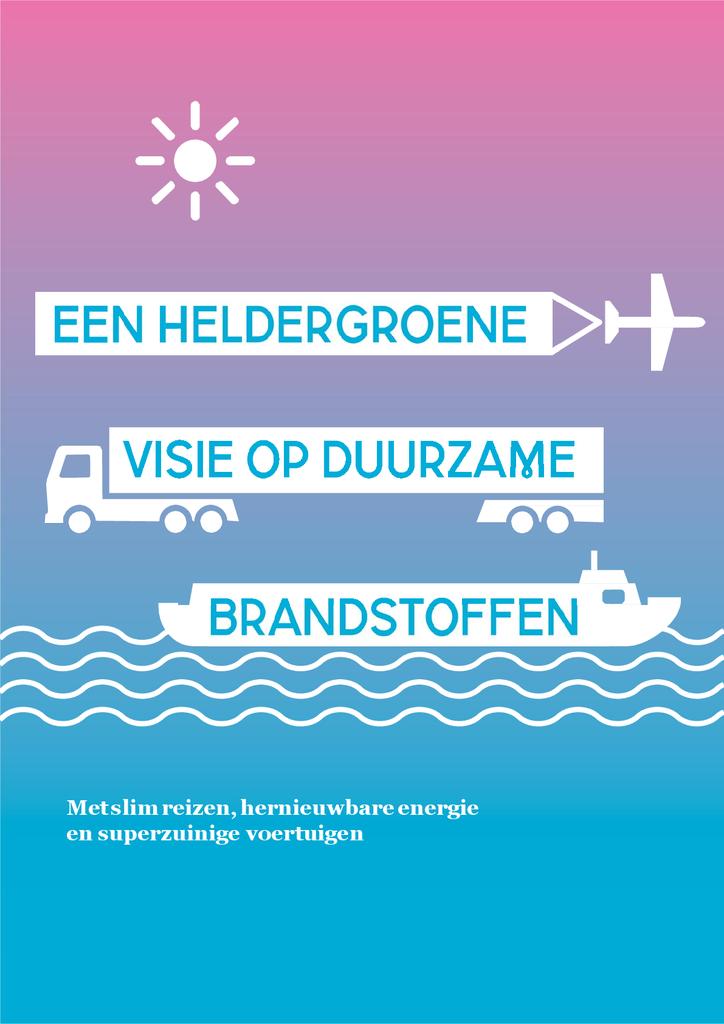 Voorbeeld van de eerste pagina van publicatie 'Heldergroene visie op duurzame brandstoffen'