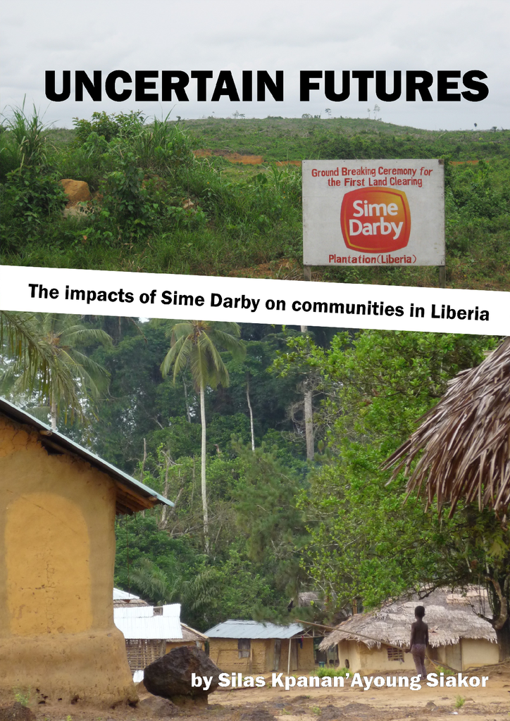 Voorbeeld van de eerste pagina van publicatie 'Uncertain Futures - The impacts of Sime Darby on communities in Liberia'